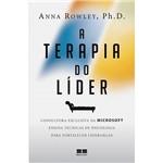 Livro - a Terapia do Líder: Consultoria Exclusiva da Microsoft Ensina Técnicas de Psicologia para Fortalecer Lideranças