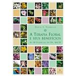 Livro - a Terapia Flora e Seus Benefícios - 38 Essencias do Dr. Bach