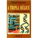 Livro - a Tripla Hélice: Gene - Organismo - Ambiente