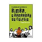 Livro - a Verdadeira História de Bimba, o Bambambã do Colégio