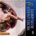 Livro - a Vida e a Obra de Michelangelo Buonarroti