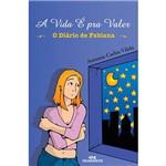 Livro - a Vida é Pra Valer: o Diário de Fabiana