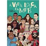 Livro - a Vida Louca da MPB
