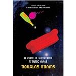Livro - a Vida, o Universo e Tudo Mais - Coleção o Guia do Mochileiro das Galáxias - Vol. 3 - Edição Econômica