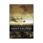 Livro - a Vida Secreta de Antoine de Saint-Exupéry