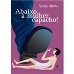 Livro - Abaixo a Mulher Capacho!