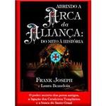 Livro - Abrindo a Arca da Aliança - do Mito à História
