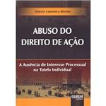 Livro - Abuso do Direito de Ação: a Ausência de Interesse Processual na Tutela Individual
