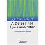 Livro - Ação Civil Pública: a Defesa Nas Ações Ambientais