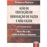 Livro - Ação de Execução de Obrigação de Fazer e não Fazer: Teoria e Prática