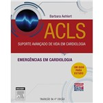 Livro - ACLS Suporte Avançado de Vida em Cardiologia: Emergências em Cardiologia