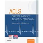 Livro - ACLS - Suporte Avançado de Vida em Cardiologia