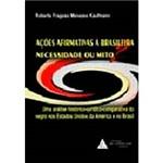 Livro - Ações Afirmativas a Brasileira: Necessidade ou Mito