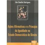Livro - Ações Afirmativas e o Princípio da Igualdade no Estado Democrático de Direito