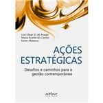 Livro - Ações Estratégicas: Desafios e Caminhos para a Gestão Contemporânea