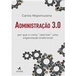 """Livro - Administração 3.0: por que e Como """"Uberizar"""" uma Organização Tradicional"""