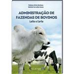 Livro Administração de Fazendas de Bovinos - Leite e Corte