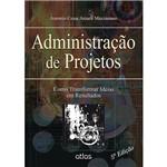 Livro - Administração de Projetos: Como Transformar Ideias em Resultados