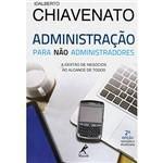 Livro - Administração para não Administradores: a Gestão de Negócios ao Alcance de Todos
