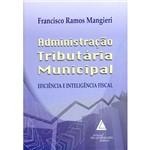 Livro - Administração Tributária Municipal: Eficiência e Inteligência Fiscal