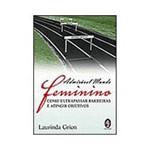 Livro - Admirável Mundo Feminino - Como Ultrapassar Barreiras e Atingir Objetivos
