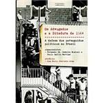 Livro - Advogados e a Ditadura de 1964, os