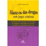 Livro - Afaste-os das Drogas com Jogos Criativos