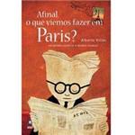 Livro - Afinal, o que Viemos Fazer em París?