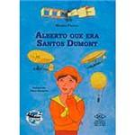 Livro - Alberto que Era Santos Dumont
