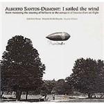 Livro - Alberto Santos-Dumont: I Sailed The Wind