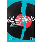 Livro - Álbum Duplo: um Rock Romance