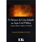 Livro - Alcance da Coisa Julgada na Ação Civil Pública, o