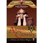 Livro - Aleister Crowley e a Prática do Diário Mágico