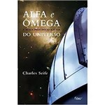 Livro - Alfa e Ômega - a Busca Pelo Início e o Fim do Universo