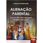 Livro - Alienação Parental: o Uso dos Filhos Como Instrumento de Vingança Entre os Pais