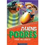 Livro - Aliens Podres: Crise no Esgoto - Volume 4