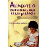 Livro - Alimente o Potencial de Seus Filhos