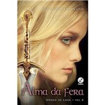 Livro - Alma da Fera: Ordem da Leoa - Vol. 2