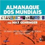 Livro - Almanaque dos Mundiais - os Mais Curiosos Casos e Histórias de 1930 a 2006