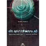Livro - Alt.Spirit@Metro.M3: Espiritualidade para o Terceiro Milênio