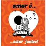 Livro - Amar É...Estar Juntos!