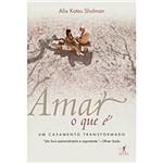 Livro - Amar o que é - um Casamento Transformado