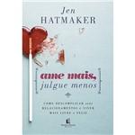 Livro - Ame Mais, Julgue Menos