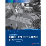 Livro - American Big Picture: Workbook - B1 + [Intermediate]