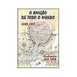 Livro - Amigão de Todo Mundo, o - 3ª Edição