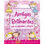 Livro - Amigas Brilhantes: Livro de Atividades e Adesivos