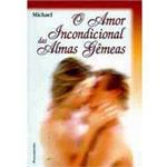 Livro - Amor Incondicional das Almas Gemeas, o