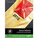 Livro - Amor Infinito - o Sentimento não Pode Parar