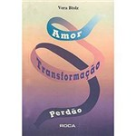 Livro - Amor, Transformação e Perdão