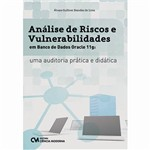 Livro - Análise de Riscos e Vulnerabilidades em Banco de Dados Oracle 11g: uma Auditoria Prática e Didática